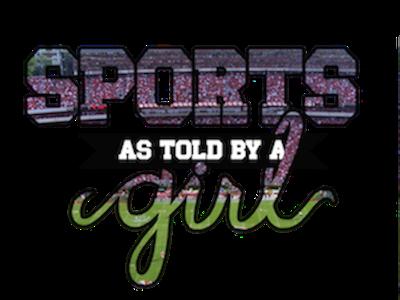 SportsAsToldByAGirl